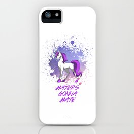 Haters Gonna Hate-Sophia iPhone Case