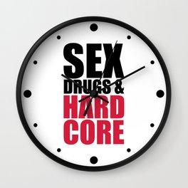 Sex, Drugs & Hardcore Quote Wall Clock
