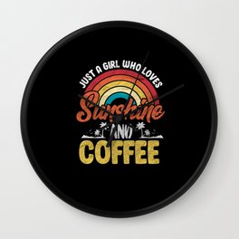 Just A Girl Who Loves Sunshine And Coffee Wall Clock