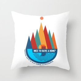 Nice To Have A Home (especially in Alps region) Throw Pillow