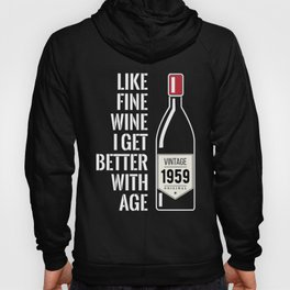 Fine wine get better with age 1959 60th birthday gift Hoody