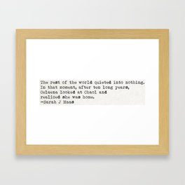 """""""The rest of the world quieted into nothing..."""" -Sarah J Maas Framed Art Print"""