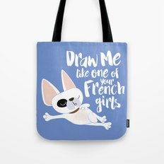 Draw me like one of your French girls Tote Bag