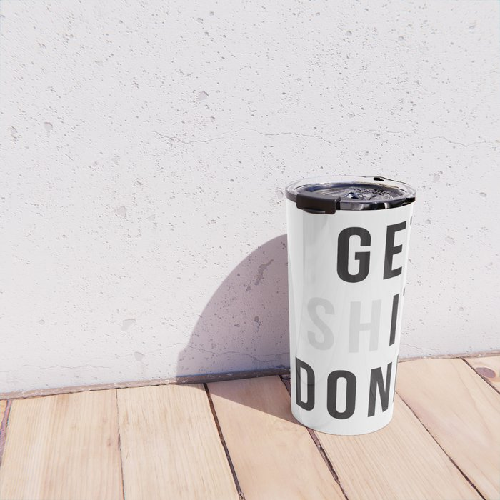 Get Sh(it) Done // Get Shit Done Travel Mug