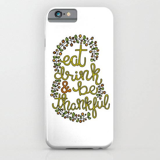 Eat drink & be thankful iPhone & iPod Case