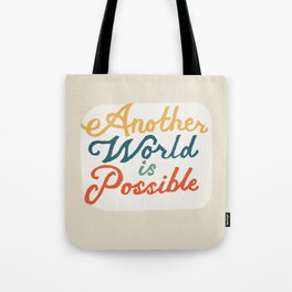 Another World Is Possible Tote Bag