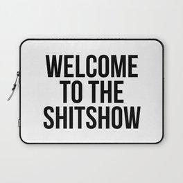 Welcome to the SHITSHOW Laptop Sleeve