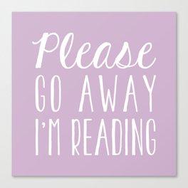 Please Go Away, I'm Reading (Polite Version) - Pink/Purple Canvas Print