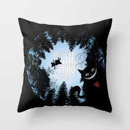 We're All Mad Here - Alice In Wonderland Throw Pillow