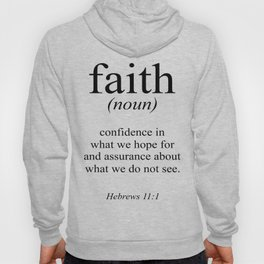 Hebrews 11:1 Faith Definition Black & White, Bible verse Hoody