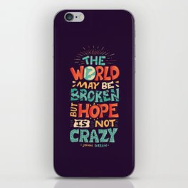 Hope is not crazy iPhone Skin