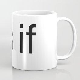 As if(clueless) Coffee Mug