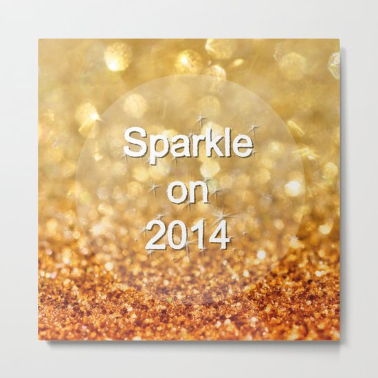 Sparkle on 2014 Metal Print