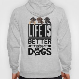 Life Is Better With Dogs Hoody