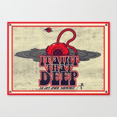 It Ain't That Deep (distressed) Canvas Print