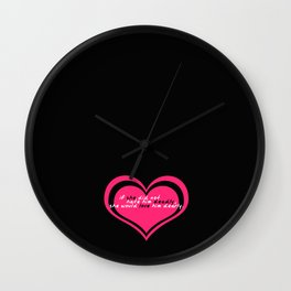 Beatrice Would Love Benedick Dearly Wall Clock