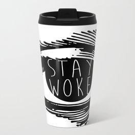 Stay Woke Metal Travel Mug