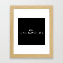 My cat runs...(White Font) Framed Art Print