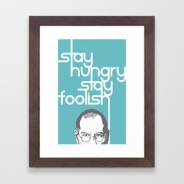 Lab No. 4 - Stay Hungry Stay Foolish Inspirational Quotes Poster Framed Art Print