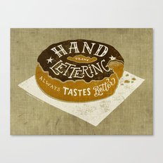 hand drawn lettering always tastes better Canvas Print