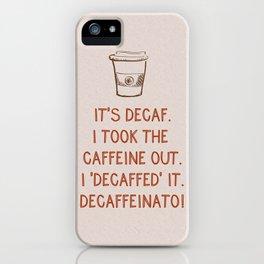 Decaf iPhone Case