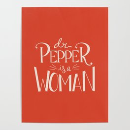 Dr. Pepper is a Woman Poster
