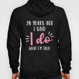 20th 20 year Wedding Anniversary Gift Told Husband Wife design Hoody