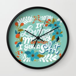 Sh*t People Say: In Loving Memory Of When I Gave a Shit Wall Clock