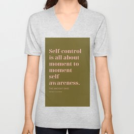 Self-control is all about moment to moment self awareness The Ancient Sage Unisex V-Neck