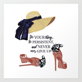 Elegant high heels with a hat illustration with motivational quotes Art Print