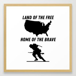 Land of the free, Home of the Brave Design Framed Art Print