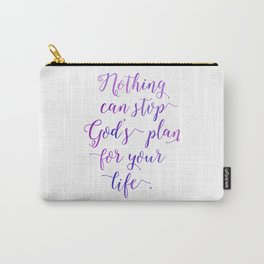 Nothing can stop God's plan for your life. Isaiah 14:27 Carry-All Pouch