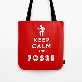 Keep Calm and Fosse Tote Bag