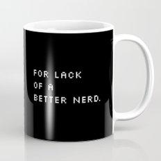 For Lack Of A Better Nerd - B. Mug
