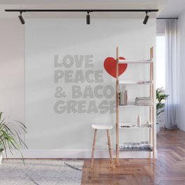 Love Peace and Bacon Grease Wall Mural
