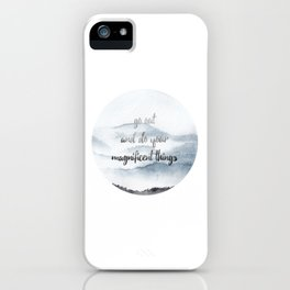 do your magnificent things iPhone Case