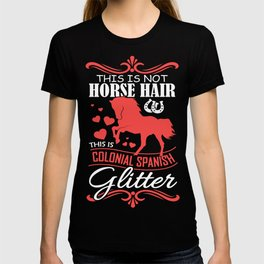 Horse Saying COLONIAL SPANISH Horse Girls Gift T-shirt