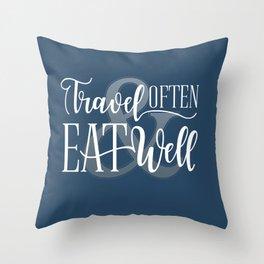 Travel Often & Eat Well Throw Pillow