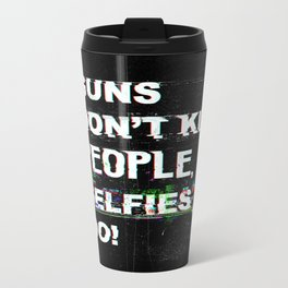 Selfies Metal Travel Mug