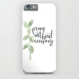 pray without ceasing // watercolor bible verse leaf iPhone Case