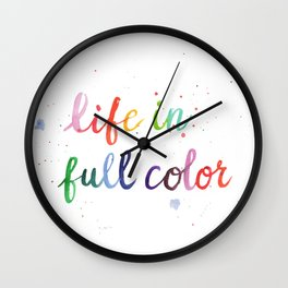 Life in Full Color Wall Clock
