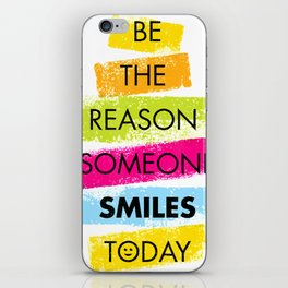 Motivation Be The Reason Someone SMILES Today T-shirt iPhone Skin