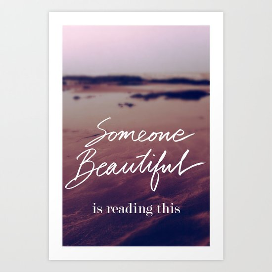 Someone Beautiful is Reading this Art Print