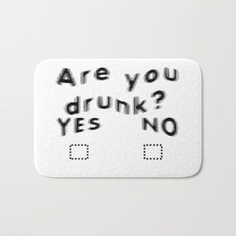 Are You Drunk Test For Partygoers Black Text Bath Mat