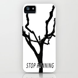 Stop Running iPhone Case