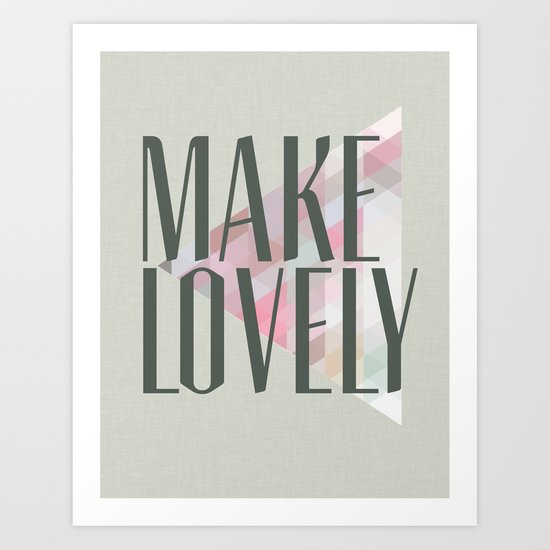 Make Lovely // Stone Art Print
