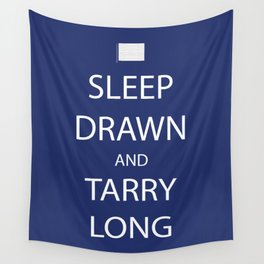Sleep Drawn and Tarry Long Wall Tapestry