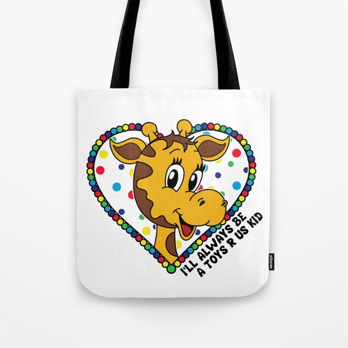 I'll always be a Toys R Us kid! Tote Bag
