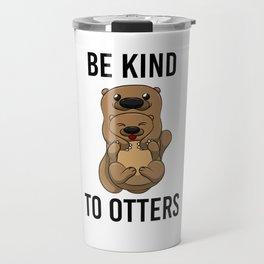 Be Kind To Otters T Shirt Puns Wordplay Animal Pun Travel Mug
