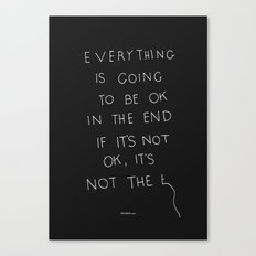 It Is OK Canvas Print